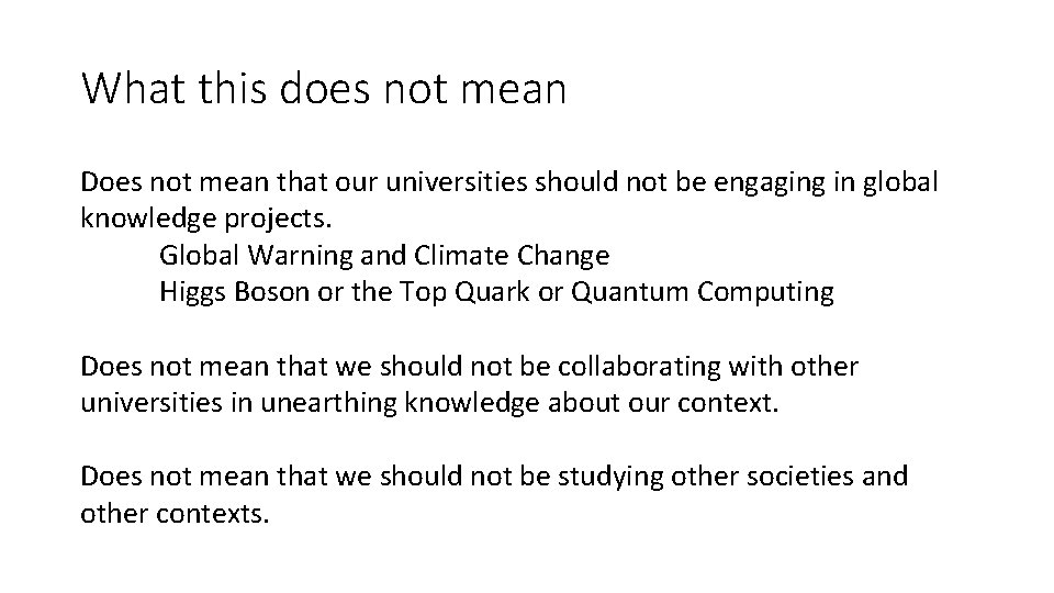 What this does not mean Does not mean that our universities should not be