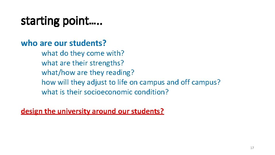 starting point…. . who are our students? what do they come with? what are
