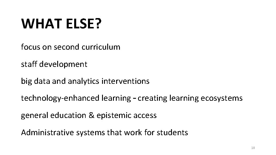 WHAT ELSE? focus on second curriculum staff development big data and analytics interventions technology-enhanced