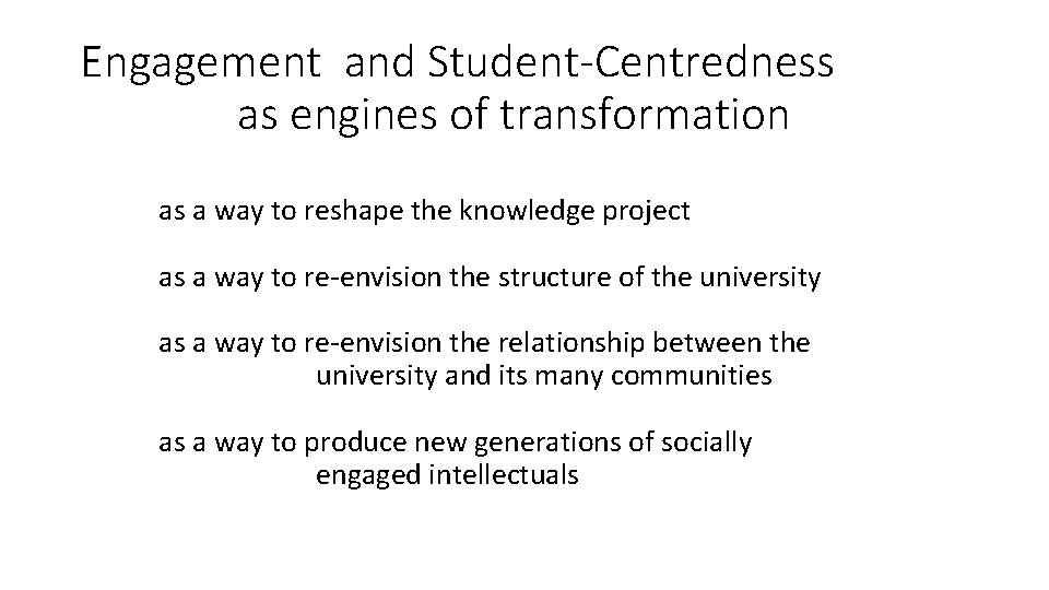 Engagement and Student-Centredness as engines of transformation as a way to reshape the knowledge