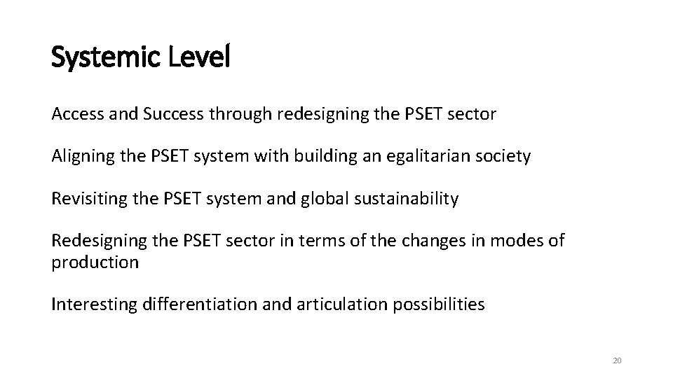 Systemic Level Access and Success through redesigning the PSET sector Aligning the PSET system