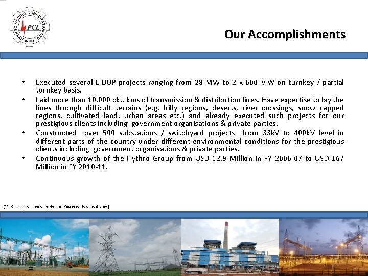 Our Accomplishments • • Executed several E-BOP projects ranging from 28 MW to 2