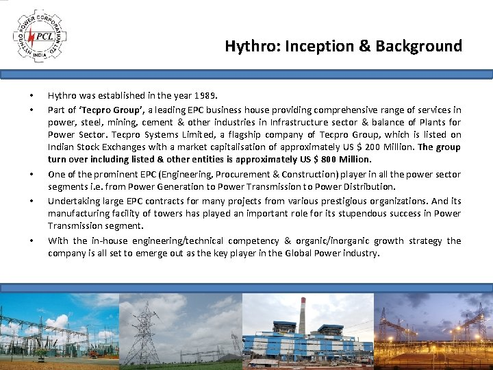 Hythro: Inception & Background • • • Hythro was established in the year 1989.