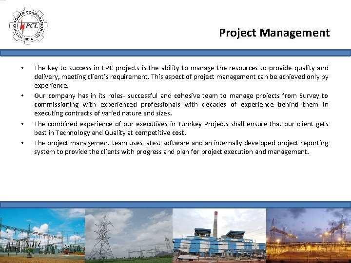 Project Management • • The key to success in EPC projects is the ability