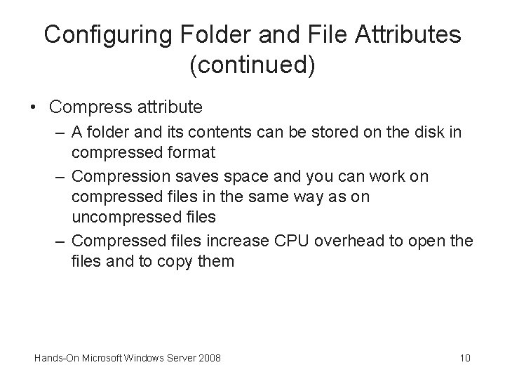 Configuring Folder and File Attributes (continued) • Compress attribute – A folder and its