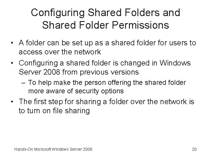 Configuring Shared Folders and Shared Folder Permissions • A folder can be set up