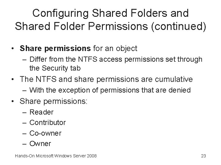 Configuring Shared Folders and Shared Folder Permissions (continued) • Share permissions for an object