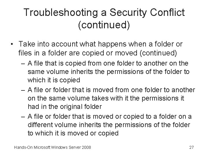 Troubleshooting a Security Conflict (continued) • Take into account what happens when a folder