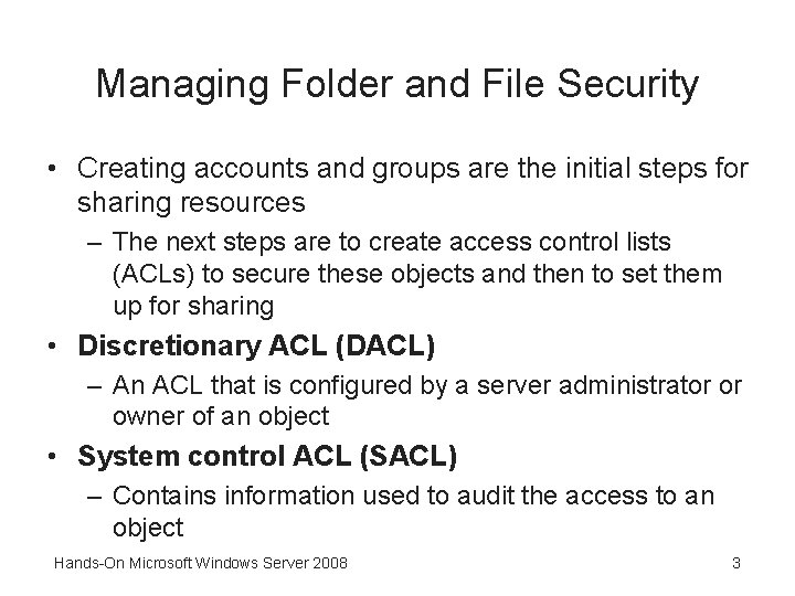 Managing Folder and File Security • Creating accounts and groups are the initial steps
