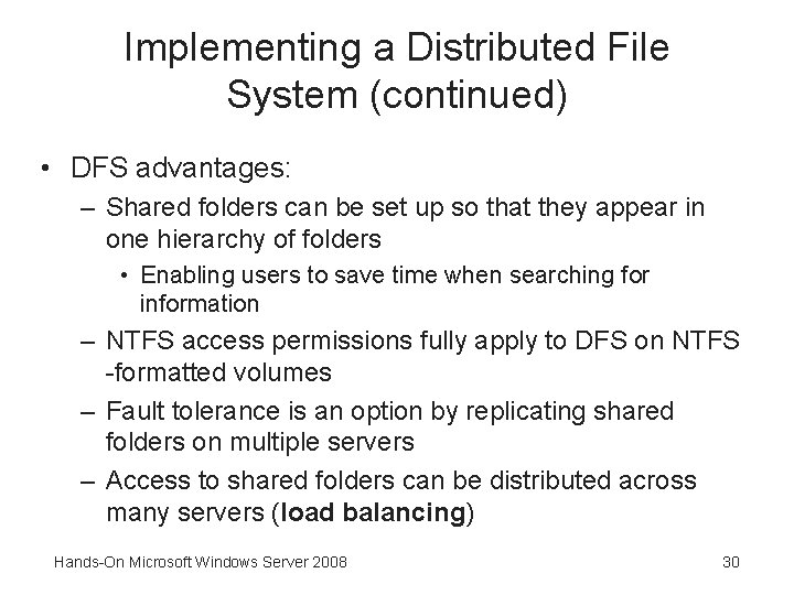 Implementing a Distributed File System (continued) • DFS advantages: – Shared folders can be