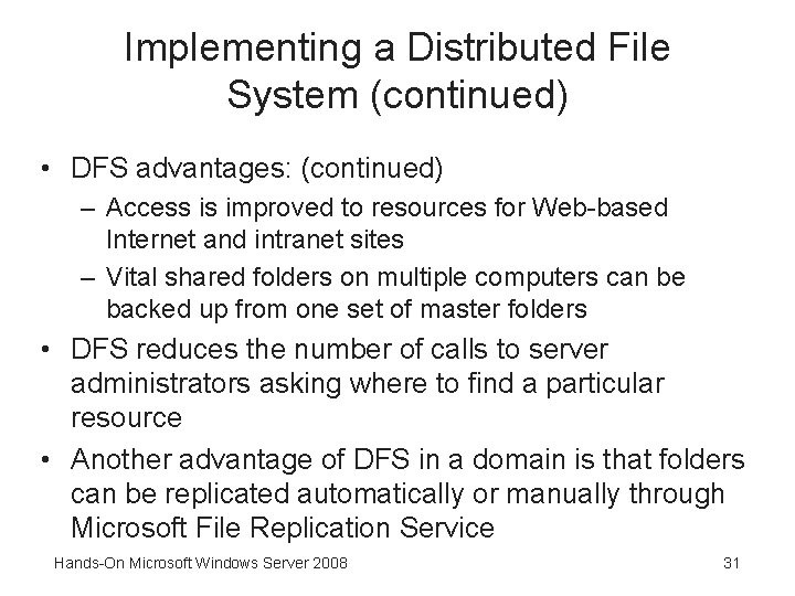 Implementing a Distributed File System (continued) • DFS advantages: (continued) – Access is improved