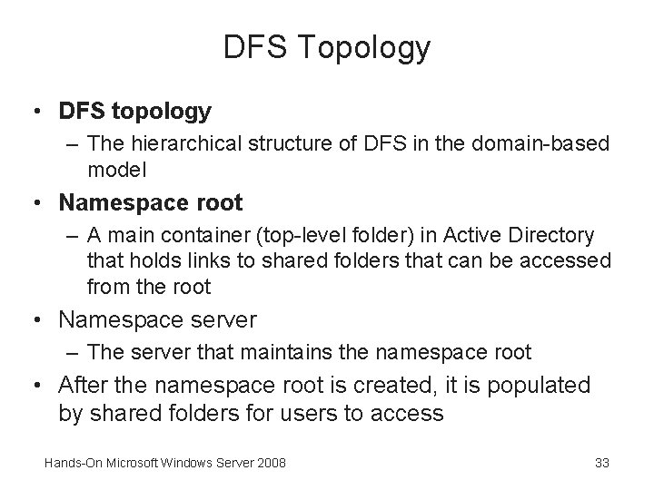 DFS Topology • DFS topology – The hierarchical structure of DFS in the domain-based