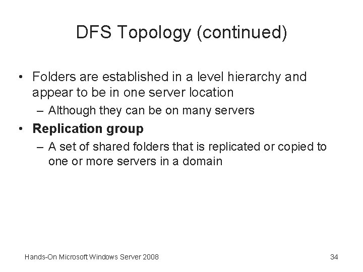 DFS Topology (continued) • Folders are established in a level hierarchy and appear to