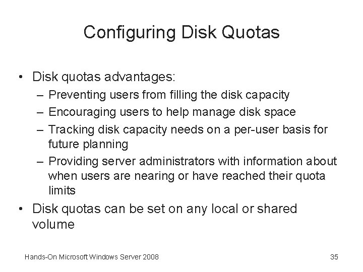 Configuring Disk Quotas • Disk quotas advantages: – Preventing users from filling the disk