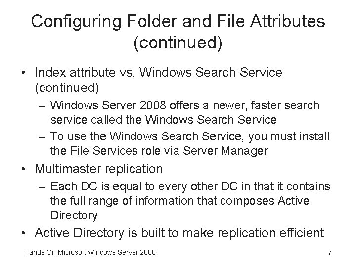 Configuring Folder and File Attributes (continued) • Index attribute vs. Windows Search Service (continued)