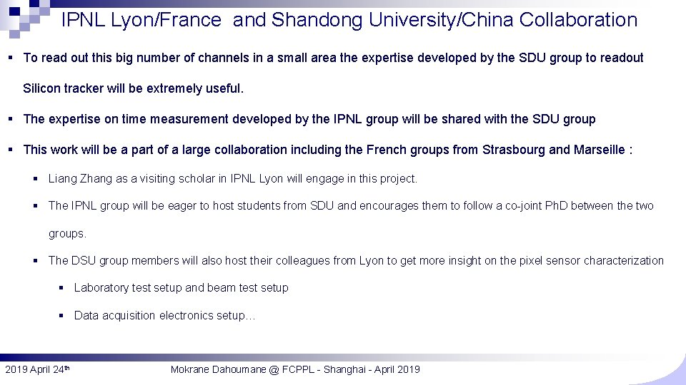IPNL Lyon/France and Shandong University/China Collaboration § To read out this big number of