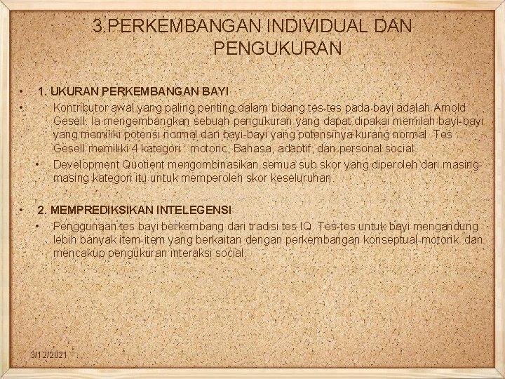 3. PERKEMBANGAN INDIVIDUAL DAN PENGUKURAN • • 1. UKURAN PERKEMBANGAN BAYI Kontributor awal yang