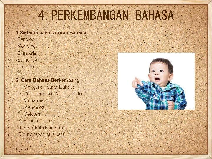 4. PERKEMBANGAN BAHASA • • • 1. Sistem-sistem Aturan Bahasa. -Fenologi -Morfologi -Sintaksis -Semantik
