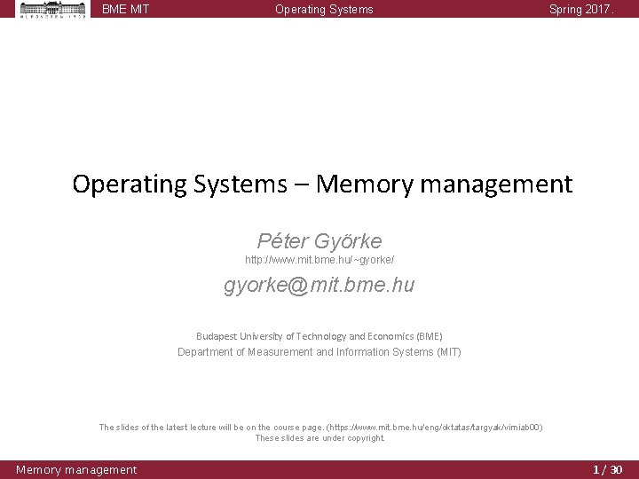 BME MIT Operating Systems Spring 2017. Operating Systems – Memory management Péter Györke http: