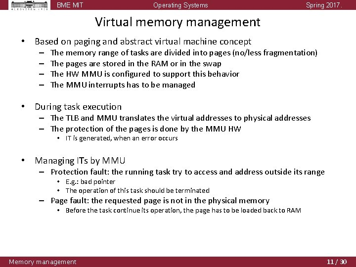 BME MIT Operating Systems Spring 2017. Virtual memory management • Based on paging and
