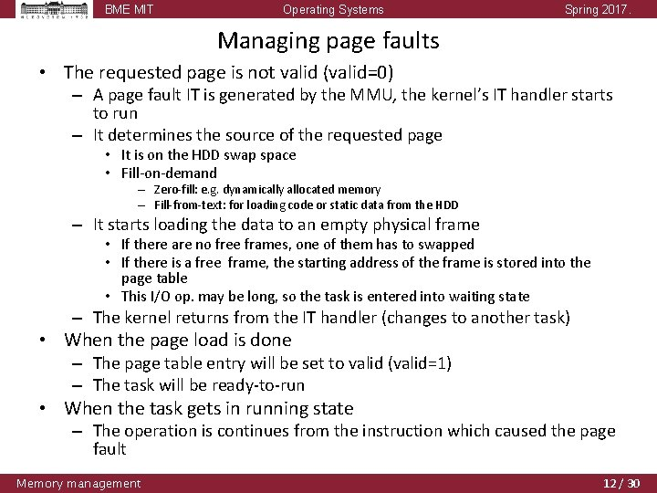 BME MIT Operating Systems Spring 2017. Managing page faults • The requested page is