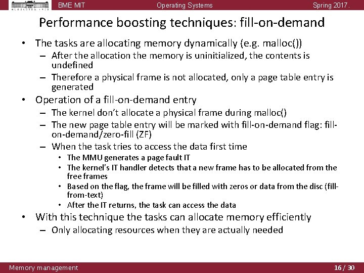 BME MIT Operating Systems Spring 2017. Performance boosting techniques: fill-on-demand • The tasks are