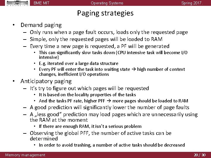 BME MIT Operating Systems Spring 2017. Paging strategies • Demand paging – Only runs