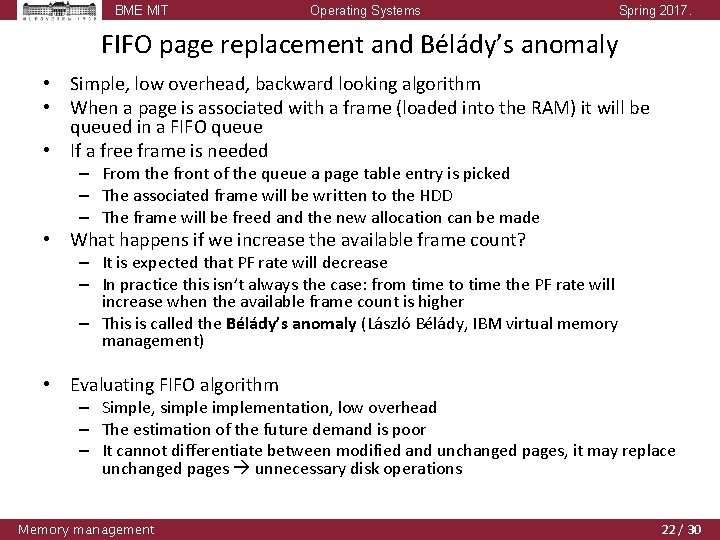 BME MIT Operating Systems Spring 2017. FIFO page replacement and Bélády's anomaly • Simple,