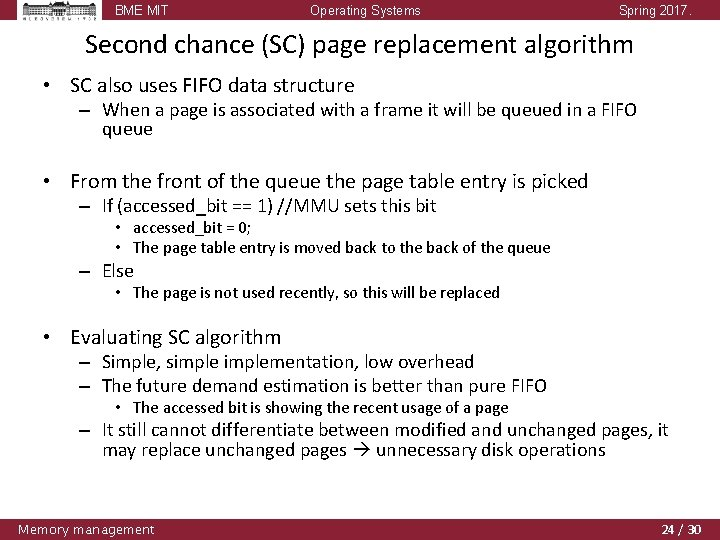 BME MIT Operating Systems Spring 2017. Second chance (SC) page replacement algorithm • SC