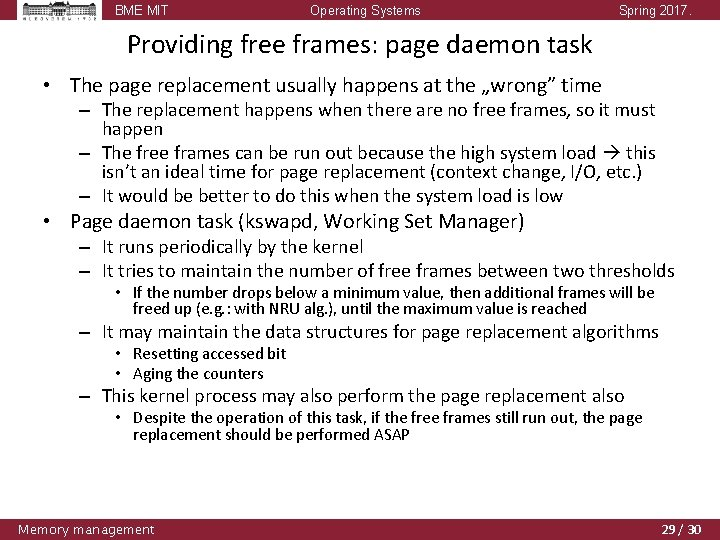 BME MIT Operating Systems Spring 2017. Providing free frames: page daemon task • The