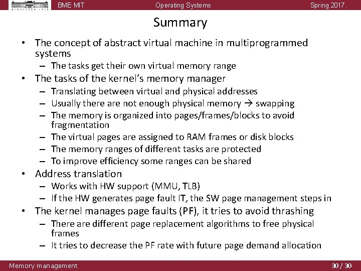 BME MIT Operating Systems Spring 2017. Summary • The concept of abstract virtual machine