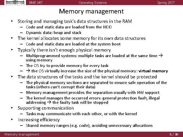 BME MIT Operating Systems Spring 2017. Memory management • Storing and managing task's data