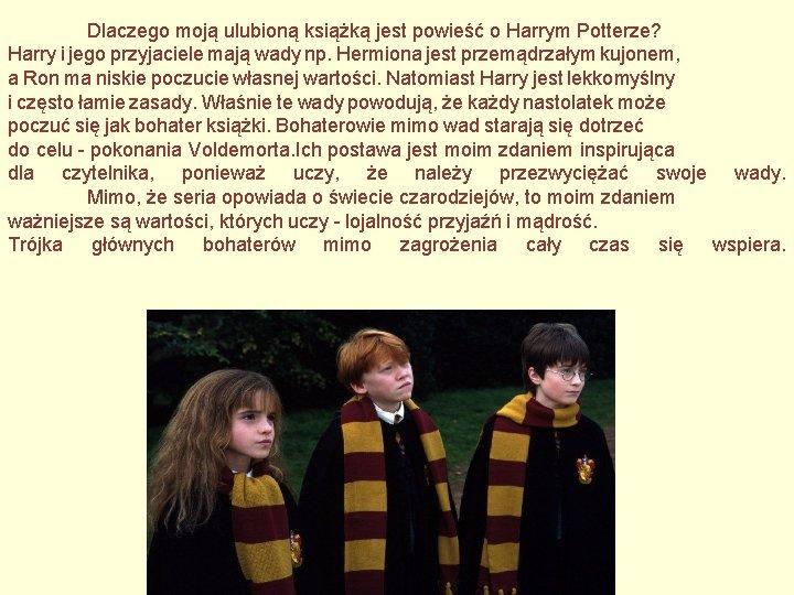 Dlaczego moją ulubioną książką jest powieść o Harrym Potterze? Harry i jego przyjaciele mają