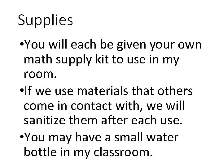 Supplies • You will each be given your own math supply kit to use