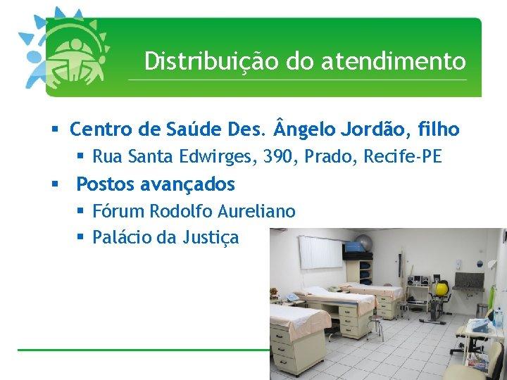 Distribuição do atendimento § Centro de Saúde Des. ngelo Jordão, filho § Rua Santa