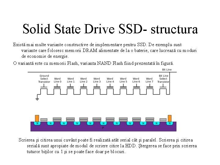 Solid State Drive SSD- structura Există mai multe variante constructive de implementare pentru SSD.