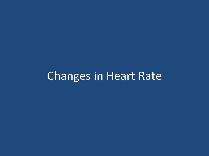 Changes in Heart Rate