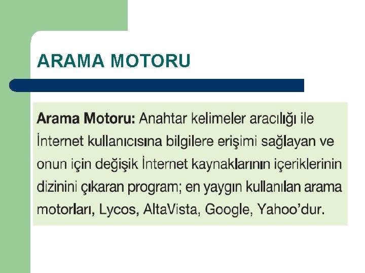 ARAMA MOTORU