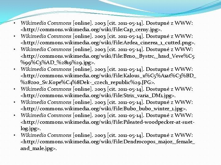 • Wikimedia Commons [online]. 2003 [cit. 2011 -05 -14]. Dostupné z WWW: <http: