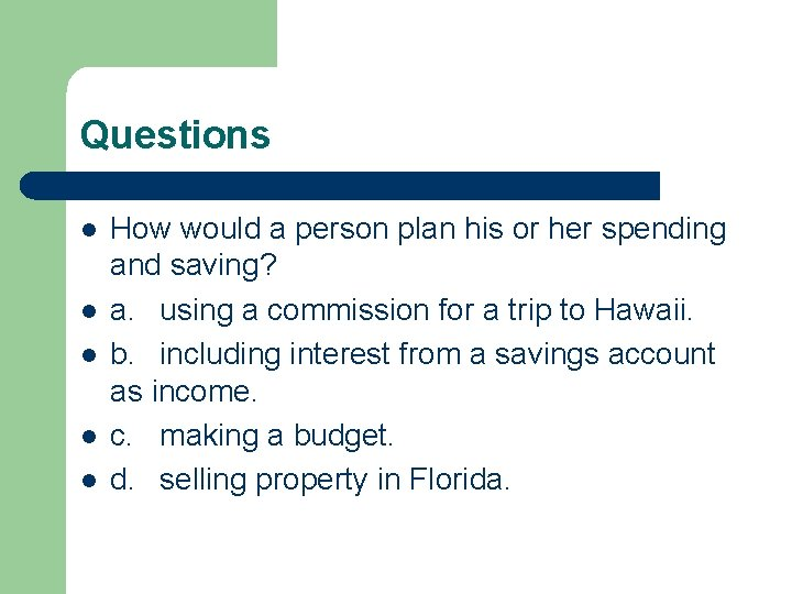 Questions l l l How would a person plan his or her spending and