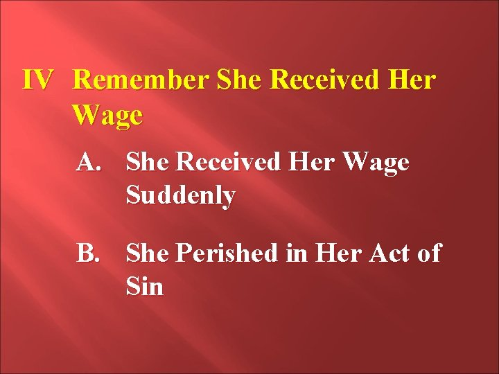 IV Remember She Received Her Wage A. She Received Her Wage Suddenly B. She