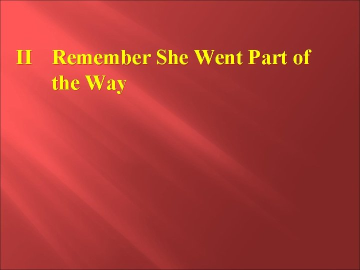 II Remember She Went Part of the Way