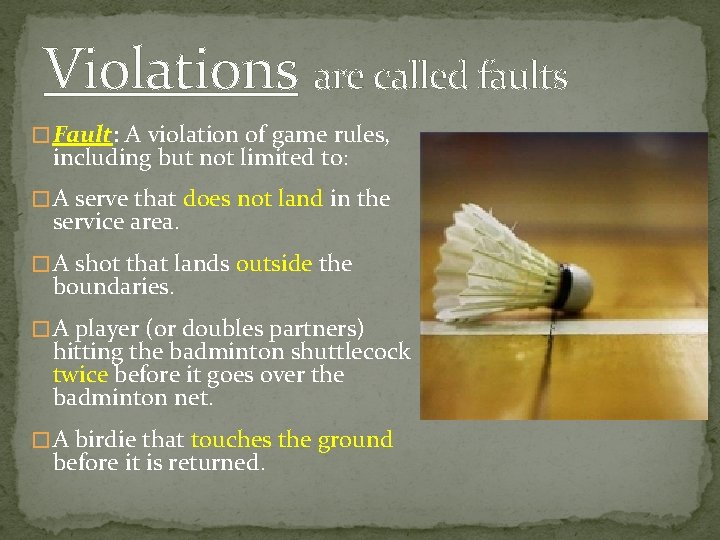 Violations are called faults � Fault: A violation of game rules, including but not