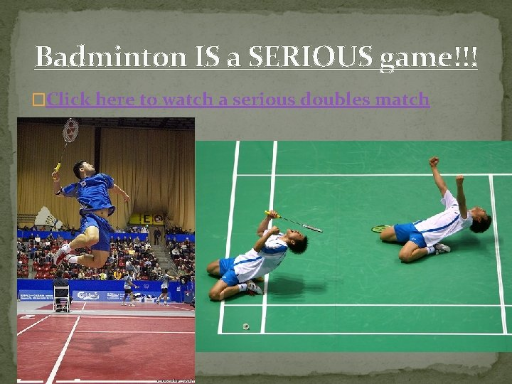Badminton IS a SERIOUS game!!! �Click here to watch a serious doubles match
