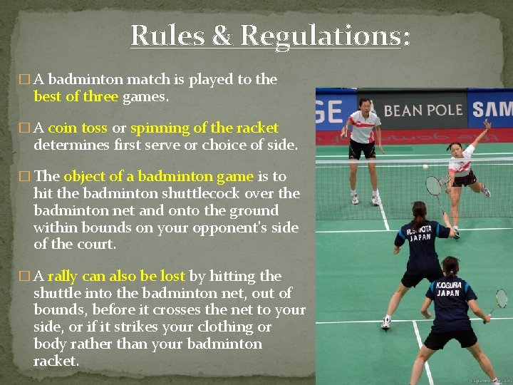 Rules & Regulations: � A badminton match is played to the best of three