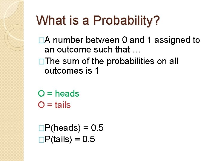 What is a Probability? �A number between 0 and 1 assigned to an outcome