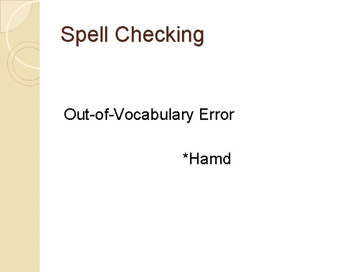 Spell Checking Out-of-Vocabulary Error *Hamd
