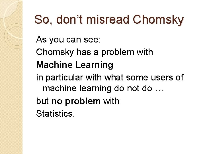 So, don't misread Chomsky As you can see: Chomsky has a problem with Machine