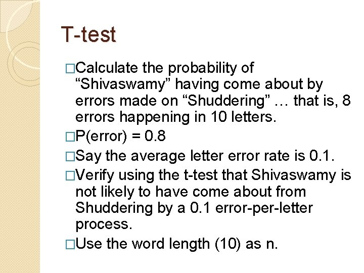 """T-test �Calculate the probability of """"Shivaswamy"""" having come about by errors made on """"Shuddering"""""""