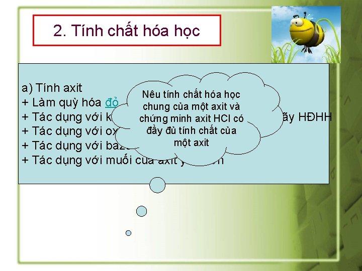 2. Tính chất hóa học a) Tính axit Nêu tính chất hóa học +
